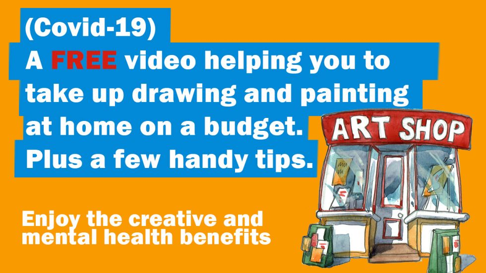 A FREE video to help you take up drawing & painting at home and on a budget